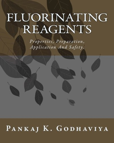 Fluorinating Reagents: Properties, Preparation, Application And Safety.