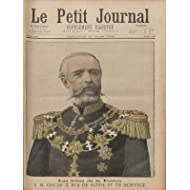 PETIT JOURNAL SUPPLEMENT ILLUSTRE (LE) [No 436] du 26/03/1899 - S.M. OSCAR II ROI DE SUEDE ET DE NORVEGE A PROPOS...