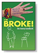 I'm Broke! the Money Handbook (Really Useful Handbooks)