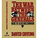 THE WAR BETWEEN THE GENERALS (0713913444) by DAVID IRVING