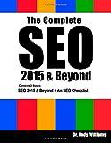 The Complete SEO 2015 & Beyond: SEO 2015 & Beyond + An SEO Checklist