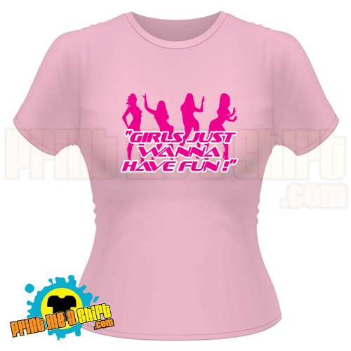 Ladies Girls just wanna have fun hen t shirt