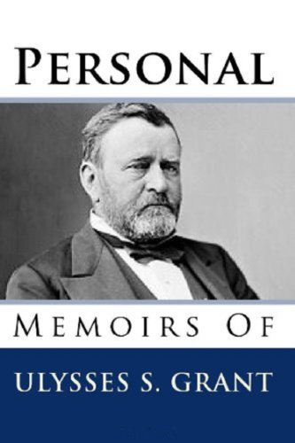 Personal Memoirs of Ulysses S. Grant - Complete Collection (Illustrated and Annotated) (A Personal Memoir compare prices)