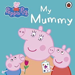 My Mummy. (My First Storybook)