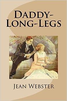 Daddy-Long-Legs: Amazon.co.uk: Jean Webster: 9781484136836 ...