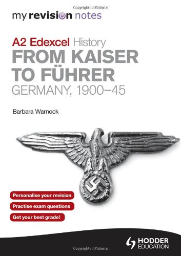 Edexcel A2 History. from Kaiser to Fuhrer: Germany 1900-45 (My Revision Notes)