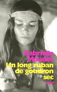 Un long ruban de goudron sec - Gabrielle Maudet