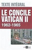 Le concile Vatican II, Texte intégral - 1962 - 1965
