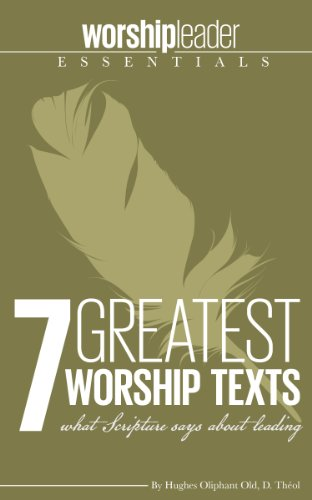 7 Greatest Worship Texts: what Scripture says about leading