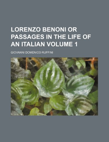 Lorenzo Benoni or passages in the life of an Italian Volume 1