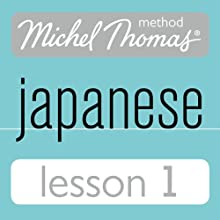 Michel Thomas Beginner Japanese, Lesson 1 Audiobook by Helen Gilhooly, Niamh Kelly Narrated by Helen Gilhooly, Niamh Kelly