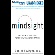 Mindsight: The New Science of Personal Transformation Audiobook by Daniel J. Siegel Narrated by Daniel J. Siegel
