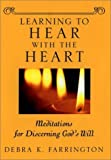 img - for Learning to Hear with the Heart: Meditations for Discerning God's Will Hardcover - April 14, 2003 book / textbook / text book