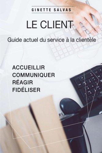 Le client: Guide actuel du service client