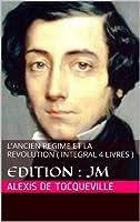 L'Ancien regime et la Revolution ( integral 4 livres )