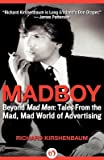 img - for Madboy( Beyond Mad Men( Tales from the Mad Mad World of Advertising)[MADBOY][Paperback] book / textbook / text book