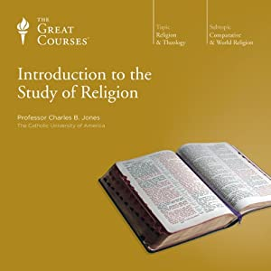 Introduction to the Study of Religion | [The Great Courses]