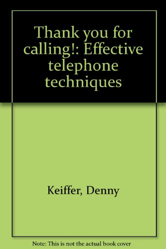 Thank you for calling!: Effective telephone techniques