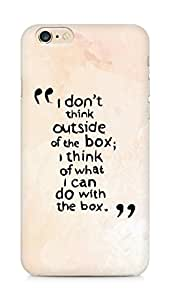 AMEZ i dont think out of the box Back Cover For Apple iPhone 6s Plus