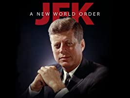 JFK: A New World Order - Commemorative Documentary Series - Season 1