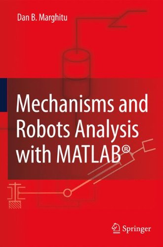 Mechanisms and Robots Analysis with MATLAB®, by Dan B. Marghitu