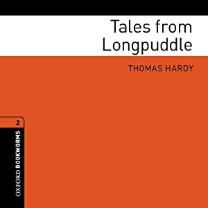 Tales from Longpuddle (Adaptation): Oxford Bookworms Library | [Thomas Hardy, Jennifer Bassett (adaptation)]