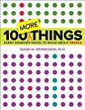 img - for 100 More Things Every Designer Needs to Know about People (Paperback)--by Ph.D. Susan Weinschenk [2015 Edition] book / textbook / text book