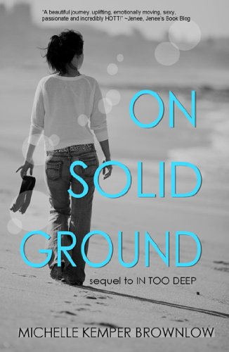 On Solid Ground: Sequel to In Too Deep by Michelle Kemper Brownlow
