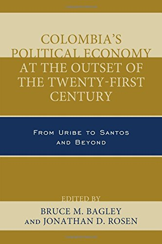 Colombia's Political Economy at the Outset of the Twenty-First Century: From Uribe to Santos and Beyond (Security in the