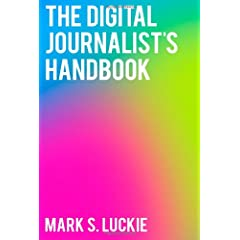 The Digital Journalist's Handbook