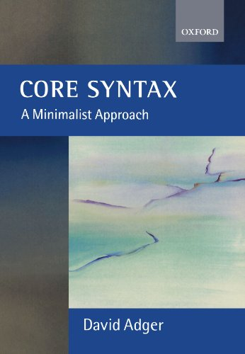 Core Syntax: A Minimalist Approach (Core Linguistics)