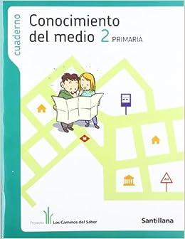 Cuaderno Conocimiento Del Medio 2 PriMaría los Caminos Del