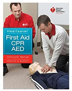 Heartsaver First Aid CPR AED Instructor Manual by Aha