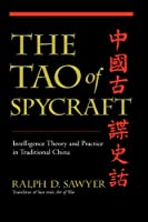The Tao Of Spycraft: Intelligence Theory and Practice in Traditional China
