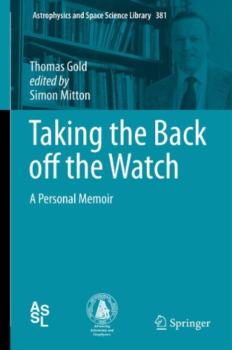 Taking The Back Off The Watch: 381 (Astrophysics And Space Science Library)