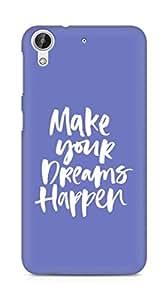 AMEZ make your dreams happen Back Cover For HTC Desire 626 LTE