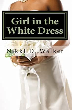 Girl in the White Dress: Sam's Story - Kindle edition by Nikki D