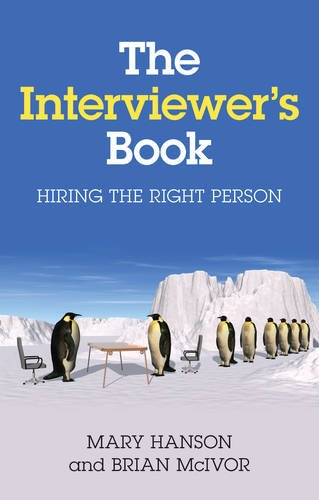 The Interviewer's Book: Hiring the Right Person