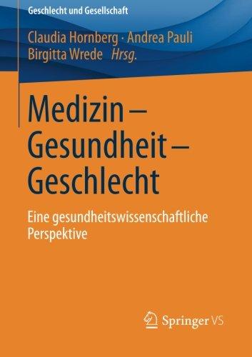 Medizin - Gesundheit - Geschlecht: Eine gesundheitswissenschaftliche Perspektive (Geschlecht und Gesellschaft) (German Edition) PDF
