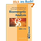 Bioenergetic Analysis. The Clinical Journal of the International Institute for Bioenergetic Analysis: Bioenergetic...