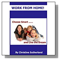 Work From Home - Choose Smart & Live the Dream