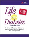 img - for Life with Diabetes: A Series of Teaching Outlines by the Michigan Diabetes Research and Training Center book / textbook / text book
