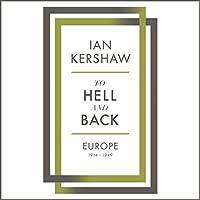 To Hell and Back: Europe, 1914-1949 Hörbuch von Ian Kershaw Gesprochen von: Leighton Pugh