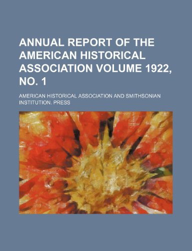 Annual report of the American Historical Association Volume 1922,