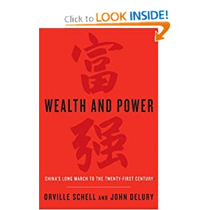Wealth and Power: China's Long March to the Twenty-first Century by Orville Schell and John Delury