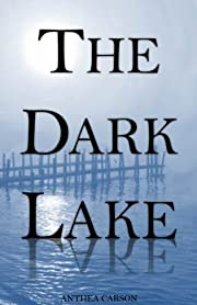 The Dark Lake (The Oshkosh Trilogy)
