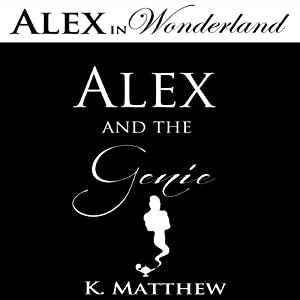 Alex and the Genie: Alex in Wonderland | [K. Matthew]