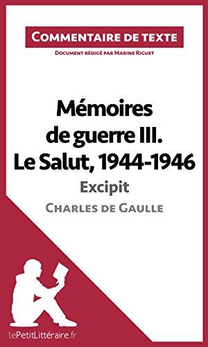 Marine Riguet - Mémoires de guerre III. Le Salut, 1944-1946 de Charles de Gaulle - Excipit: Commentaire de texte (French Edition)