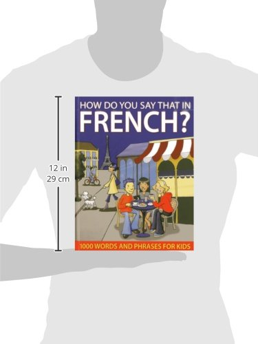 How Do You Say That in French?: 1000 Words and Phrases for Kids