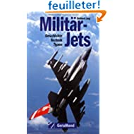 Militär-Jets. Geschichte - Technik - Typen